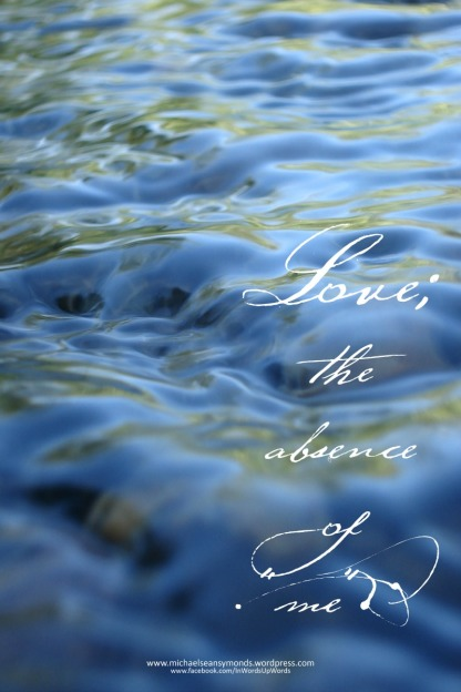 Love; The Absence of Me.michael sean symonds web