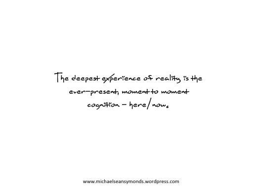 The Deepest Experience Of Reality. michael sean symonds